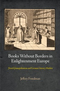 Jeffrey Freedman Books Without Borders in Enlightenment Europe