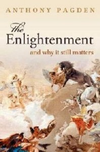 Anthony Pagden Enlightenment and why it still maters