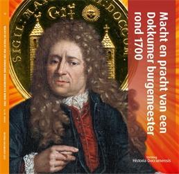 Macht en pracht van een Dokkumer burgemeester rond 1700