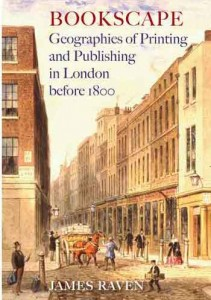 Bookscape GEOGRAPHIES OF PRINTING AND PUBLISHING IN LONDON BEFORE 1800