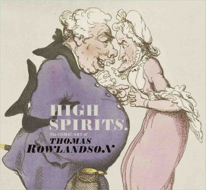 High Spirits. The comic art of Thomas Rowlandson